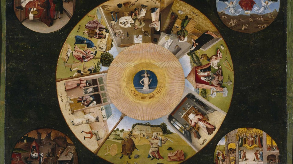 "Hieronymus Bosch, ""The seven deadly sins and the four last things."""